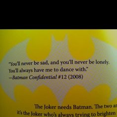Hubby loves Batman, and I love this quote:)