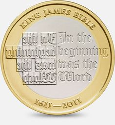 400th Anniversary of the King James Bible - 2011  http://www.royalmint.com/discover/uk-coins/coin-design-and-specifications/two-pound-coin/2011-king-james-bible
