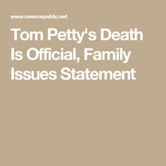 Tom Petty's Death Is Official, Family Issues Statement