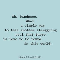 Kindness :)