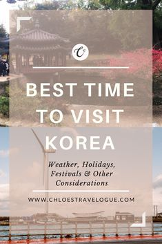 Best Time to Visit Korea | Weather, Holidays, Festivals and other Considerations before booking your flight. | www.chloestravelogue.com #wanderlust #korea #travelasia