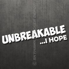 Unbreakable, I Hope Funny Car Bumper Sticker Decal For Honda JDM Sticker Truck