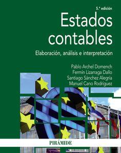 Estados contables : elaboración, análisis e interpretación / Pablo Archel Domench ... [et al.]. Pirámide, D.L. 2015
