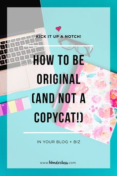 Click through to find out how to be original (and not a copycat!) with your blog & business! #branding #blogging #bloggingtips