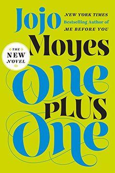 One Plus One: A Novel by Jojo Moyes