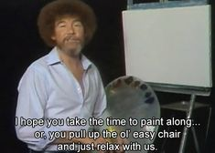 """Realizing that you first experienced ASMR with BobRoss"" Things Only ASMR Fans Will Understand Bob Ross Quotes, Bob Ross Art, Autonomous Sensory Meridian Response, Happy Little Trees, Bob Ross Paintings, The Joy Of Painting, Wholesome Memes, Cheer Up, Asmr"