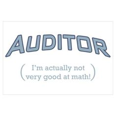 Auditor - Math Wall Art Poster (incredibly true - need this for the future office) Accounting Career, Accounting Humor, Work Humor, Work Funnies, Math Wall, Cpa Exam, Internal Audit, In God We Trust