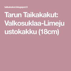 Tarun Taikakakut: Valkosuklaa-Limejuustokakku (18cm)