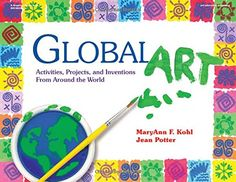 Global Art: Activities, Projects, and Inventions from Around the World by MaryAnn F. Kohl http://www.amazon.com/dp/087659190X/ref=cm_sw_r_pi_dp_MgiYwb1HTXKQZ