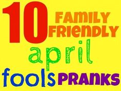 The key here is family friendly. These are the best April Fools' Pranks becuase they are easy, fun and harmless. so that even Mom can join in on the fun! Best April Fools Pranks, April Fools Day Jokes, Pranks For Kids, Good Pranks, Columbus Day, Dr Seuss, 5 April, Practical Jokes, Funny Stories