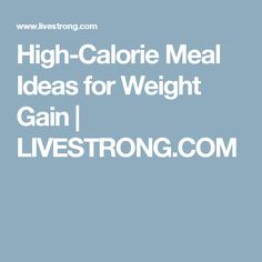 High-Calorie Meal Ideas for Weight Gain | LIVESTRONG.COM