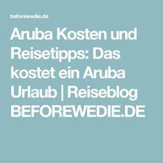 Aruba Kosten und Reisetipps: Das kostet ein Aruba Urlaub | Reiseblog BEFOREWEDIE.DE