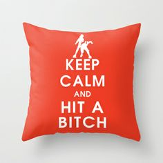 Roller Derby Keep Calm and Hit a Bitch Throw Pillow by LucyDynamite - $20.00