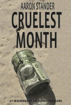 #Free #Mysery Cruelest Month (A Ray Elkins Thriller) by Aaron -Following a descriptions in the book, some of the locals are beginning to scour the beaches with shovels and metal detectors. When Fox suddenly goes missing, Sheriff Ray Elkins and Detective Sue Lawrence are confronted by a complex web of fact and fiction to sort through, and along the way they discover new information to a decades old unsolved murder.