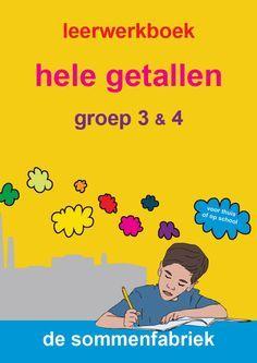 leerwerkboek hele getallen voor groep 3 en groep 4 Math Activities For Kids, Science For Kids, Primary School, Pre School, School Kids, Dutch Language, Montessori Math, Teacher Tools, Direction