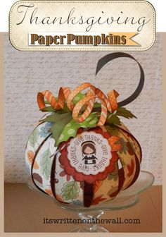 Thanksgiving Paper Pumpkins and Tags -- from It's Written on the Wall blog