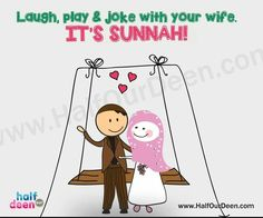 Laugh,play and joke with your wife. It's sunnah!