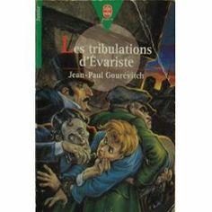 Les Tribulations D'évariste de Jean-Paul Gourévitch  le règne de louis philippe la vie sous la restauration
