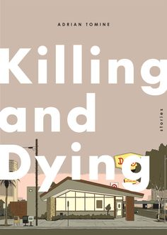 Killing and Dying: Stories by Adrian Tomine