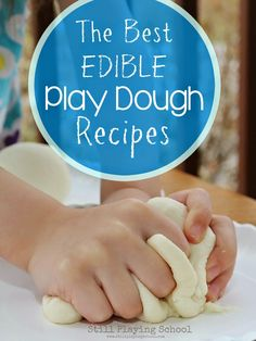 The Best Edible Play Dough Recipes from Still Playing School