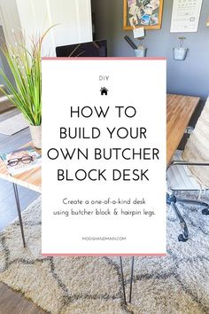 Having trouble finding the perfect desk? Take these easy steps to build your own butcher block desk using hairpin legs. Click to read the full tutorial or pin to save for later! — Modish and Main