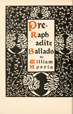 Pre-Raphaelite ballads' by William Morris, with many illustrations and decorative borders in black and white by H. M. O'Kane. Published 1900 by A. Wessel Co