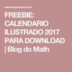 FREEBIE: CALENDARIO ILUSTRADO 2017 PARA DOWNLOAD | Blog do Math