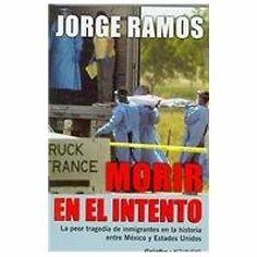 MORIR EN EL INTENTO  JORGE RAMOS  SIGMARLIBROS