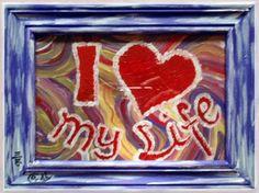 Acrylmalerei - Energiebild Ich LIEBE mein LEBEN - ein Designerstück von HOAMELIGundSCHEAN bei DaWanda