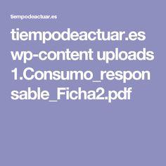 tiempodeactuar.es wp-content uploads 1.Consumo_responsable_Ficha2.pdf