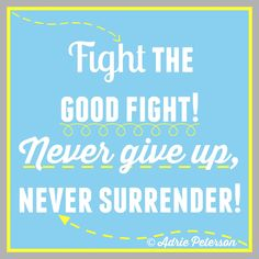 "I created this to go with my blog post ""My Heart is With You!"" We must never, ever give up fighting the good fight! :)"