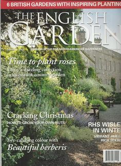 The English Garden magazine Roses Christmas RHS Wisley in winter Planting tips