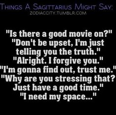 I say all of these...especially the last one... :o #zodiac #sagittarius