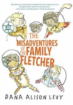<2014 pin> The Misadventures of the Family Fletcher by Dana Alison Levy. SUMMARY: Relates the adventures of a family with two fathers, four adopted boys, and a variety of pets as they make their way through a school year, Kindergarten through sixth grade, and deal with a grumpy new neighbor.