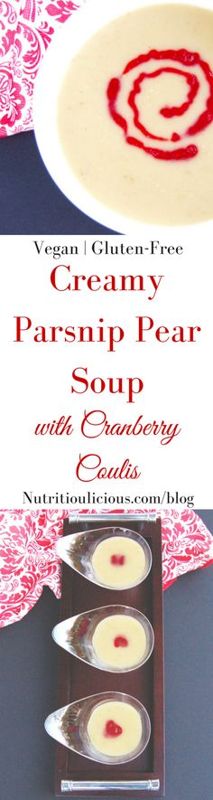 Creamy Parsnip Pear Soup with Cranberry Coulis | Parsnips and pears join together in this sweet and savory soup that's creamy without the cream, naturally sweet, and a nutritious and delicious addition to a fall or winter meal. Tart cranberry coulis provides an elegant topping and flavorful contrast to the sweetness of the soup. Serve as an appetizer or in smaller servings as a festive holiday party hors d'oeuvre. Get this vegan and gluten-free recipe @jlevinsonrd.