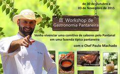 III Workshop de Gastronomia Pantaneira - http://superchefsbr.com/final/event/workshop-de-gastronomia-pantaneira/ -