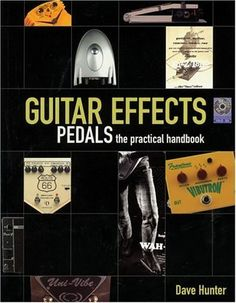 Guitar Effects Pedals the Practical Handbook by [Hunter, Dave]