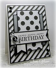 handmade birthday card for The Deconstruced Sketch Challenge #163 ... black and white ... big polka dots and stripes ... crisp look ... luv it!