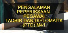 Pengalaman peperiksaan Pegawai Tadbir dan Diplomatik M41