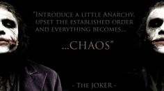 Quote by the Joker, played by the wonderful Heath Ledger, form the Dark Knight