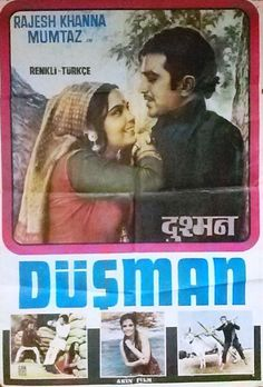 "Dushman (1972) Turkish Poster! This Rajesh Khanna and Mumtaz starer was directed by Dulal Guha, based on a novel by Veerendra Sharma. This super hit movie had music by Laxmikant Pyarelal with popular songs like ""Sachchai Chhup Nahin Sakti  Banawat ke asulon se"" and ""Maine Dekha Tune Dekha"""