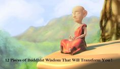 12 Pieces of Buddhist Wisdom That Will Transform Your Life…