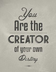 Quote Creator Gallery you are the creator of your own destiny quote destiny Quote Creator. Here is Quote Creator Gallery for you. Quote Creator you are the creator of your own desti. Great Quotes, Quotes To Live By, Me Quotes, Motivational Quotes, Inspirational Quotes, Star Quotes, Famous Quotes, Qoutes, Funny Quotes