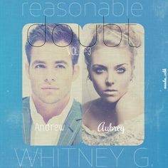 Andrew & Aubrey from the Reasonable Doubt series by Whitney G. ❤. Brie's casting ***