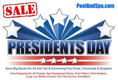 Presidents Day Specials On Pool And Hot Tub Supplies Swimming Pool Parts, Swimming Pool Chlorine, Presidents Day Weekend, Happy Presidents Day, Hot Tub Cover, Pool Heater, For Facebook, Veterans Day
