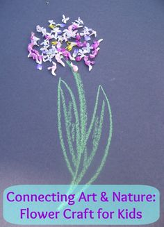 {Connecting Nature & Art: Flower Craft for Kids} - great way to connect a science & art lesson!
