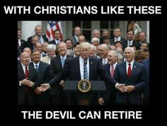 With Christians like these, the devil can retire.