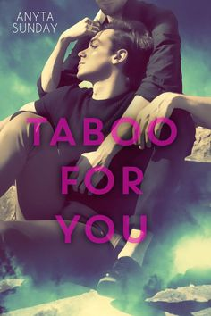 Title : Taboo For You  Author : Anyta Sunday  Genre : Contemporary gay romance  Published : June 27th 2013  My Rating : 4.5 of 5 Sta...