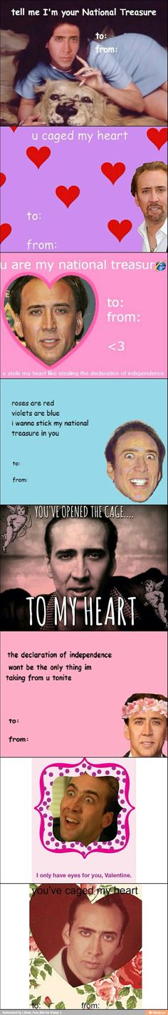 HOW DO YOU ACCIDENTALLY SEND NICHOLAS CAGE VALENTINES TO YOUR THREE BEST FRIENDS? BE ME