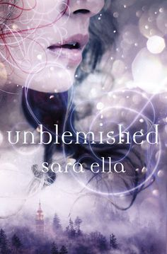 The Rustic Reading Gal: Review: Unblemished (Unblemished #1) by Sara Ella